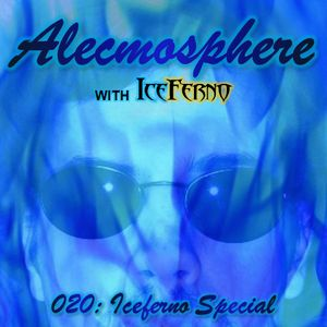 Alecmosphere 020: Iceferno Special with Iceferno