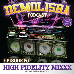 Demolisha Deejayz - Episode 20 - HIGH FIDELITY MIXXX