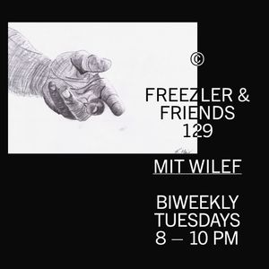 Freezler & Friends Nr. 129 – mit Wilef