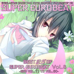 Best 25 Of Super Eurobeat Vol. 8 -SEB Vol. 71 To Vol. 80-