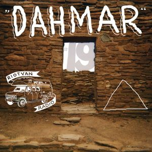 Riotvan Radio #19 | Dahmar