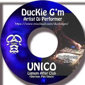 Duckie G'm Nochebuena 2016 UNICO 02 @ Lignum After Club (Oiartzun Pais Vasco)