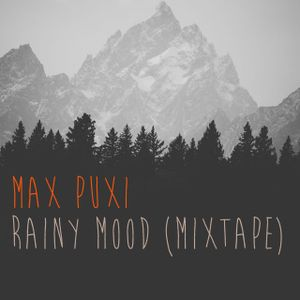 Max Puxi - Rainy mood (Mixtape)