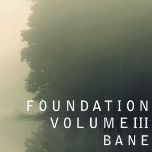 Foundation Vol 3 Bane
