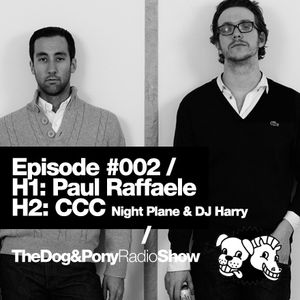 The Dog & Pony Radio Show #002: Guest CCC