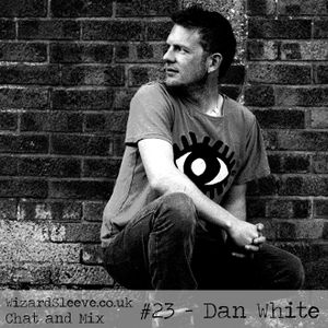 Wizard Sleeve Chat & Mix #23 - Dan White
