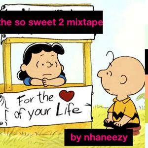 So Sweet 2 mixtape