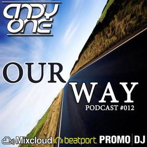 DJ Andy One - OUR WAY Podcast #012
