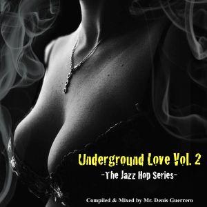 Underground Love Vol. 2 -The Jazz Hop & Soul Groove Series-