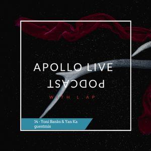 Apollo Live Podcast 14 Yoni Banks & Yan Ka guestmix