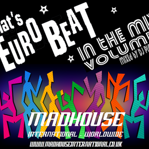 MADHOUSE : THAT'S EUROBEAT - IN THE MIX VOLUME 1