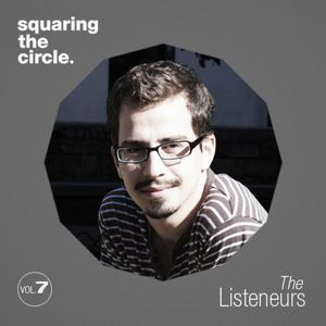 Squaring The Circle presents: The Listeneurs Vol.7