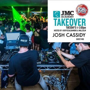 JMC Takeover on KISS FM with Dambro & Malcolm - Josh Cassidy Guest Mix