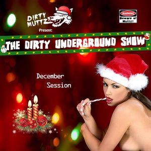 The Dirty Underground Show 12/2013