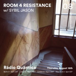 Room 4 Resistance #8 (16.08.2018) w/ guest mix by Sybil Jason