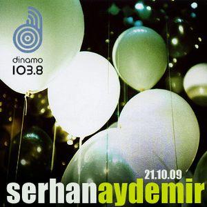 Serhan Aydemir @ Dinamo 103.8 - 21.10.09