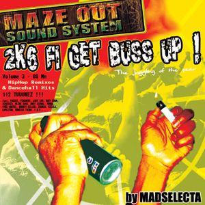 2K6 fi get buss up ! by Madselecta (vol.3 hiphop remixes & dancehall hits)
