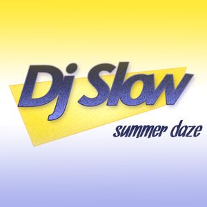 Dj Slow - Summer Daze 2010