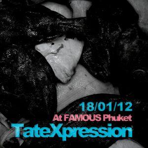 TateXpression @ Famous Phuket 18/01/12