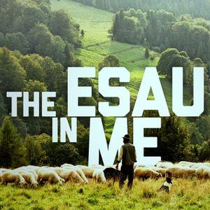 The Esau in Me