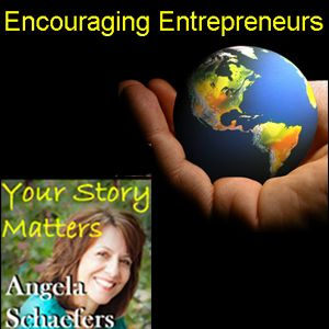 Encouraging Women Entrepreneur on Your Story Matters with Angela Schaefers