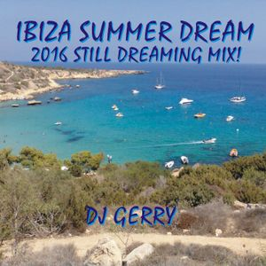 Ibiza Summer Dream - 2016 Still Dreaming Mix