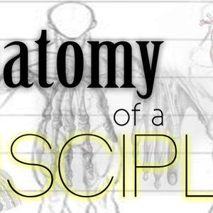 1.8.17 | Anatomy of a Disciple - Week 1