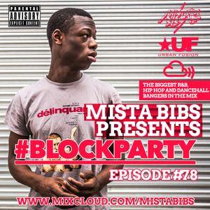 Mista Bibs - #BlockParty Episode 78 (Current R&B & Hip Hop ) Folliow me www.facebook.com/MistaBibs