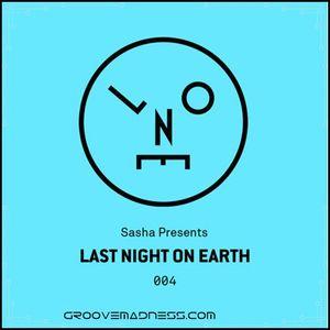Sasha Presents - Last Night On Earth - #004 - August 2015