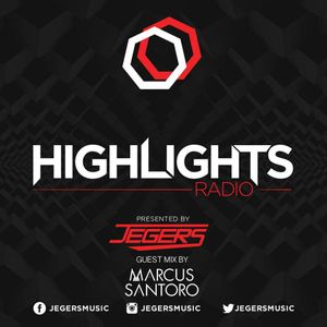 Highlights Radio - Episode 6 + Guest Mix By Marcus Santoro