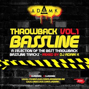 DJ Adam K Presents - Throwback Bassline