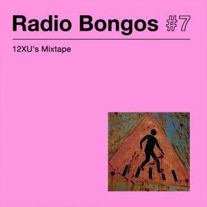 Radio Bongos #7- 12XU Mixtape