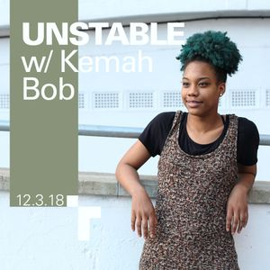 Unstable with Kemah Bob - 12 March 2018