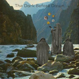 The Dark Before Dawn