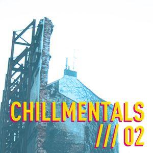 Chillmentals /// 02