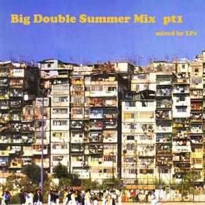 Big Double Summer Mix pt1