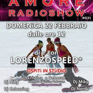 LORENZOSPEED present AMORE Radio Show # 631 Domenica 22 Febbraio 2015 with GALLiNE PADOVANE and more