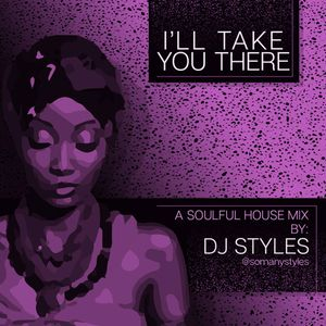 I'll Take You There: Soulful House Mix