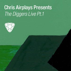 Chris Airplays presents The Diggers Live pt.1