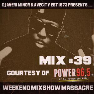 DJ Averi Minor - Weekend Mixshow Massacre mix #39