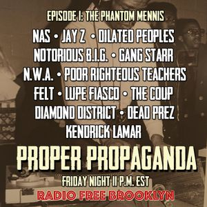 "Proper Propaganda Ep. 1, ""The Phantom Mennis"""