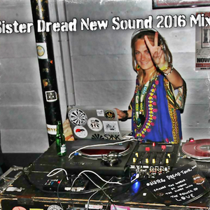 Sister Dread New Sound 2016 Mixtape