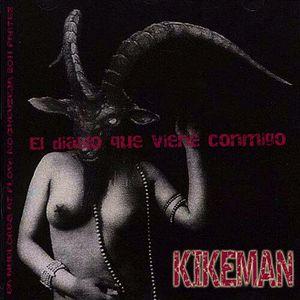 KIKEMÁN- El diablo que viene conmigo