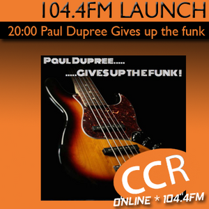 FM Launch: Paul Dupree Gives Up The Funk - 18/03/17 - 18/03/17 - Chelmsford Community Radio