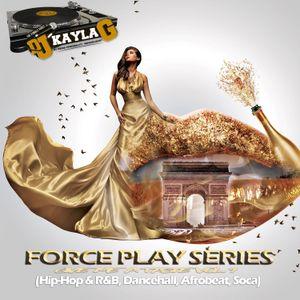 DJ KAYLA G - FORCE PLAY SERIES: GIVE ME A TASTE VOL. 1