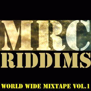 MRC Riddims - WORLD WIDE MIX TAPE VOL. 1