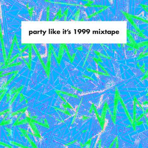 Party Like It's 1999 Mixtape