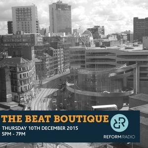 the beat boutique 10th december 2015 by reform radio