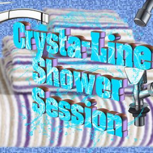 Crysta-Line Shower session