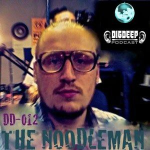 DD012 | The DigDeep Podcast mixed by The Noodleman